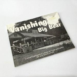 Vanishing Big Bear Photographic History Softcover